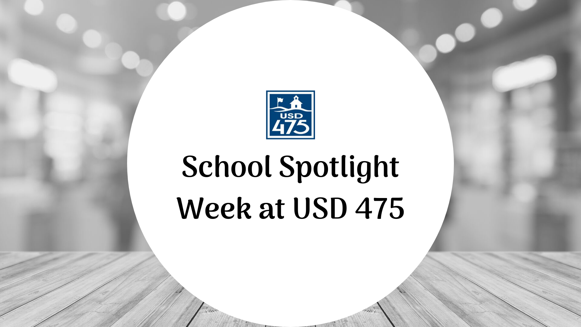 School Spotlight Week at USD 475